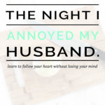 lessons from the night I annoyed my husband