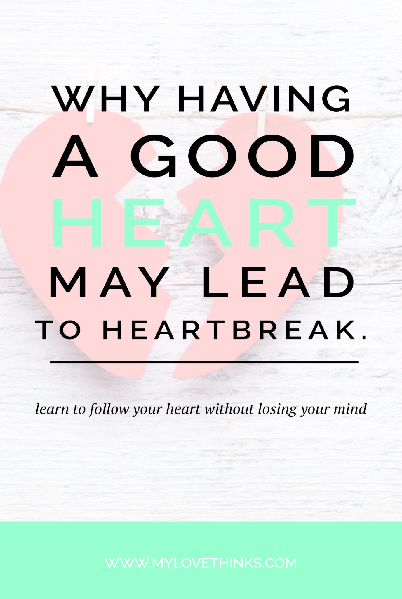 why having a good heart may lead to heartbreak