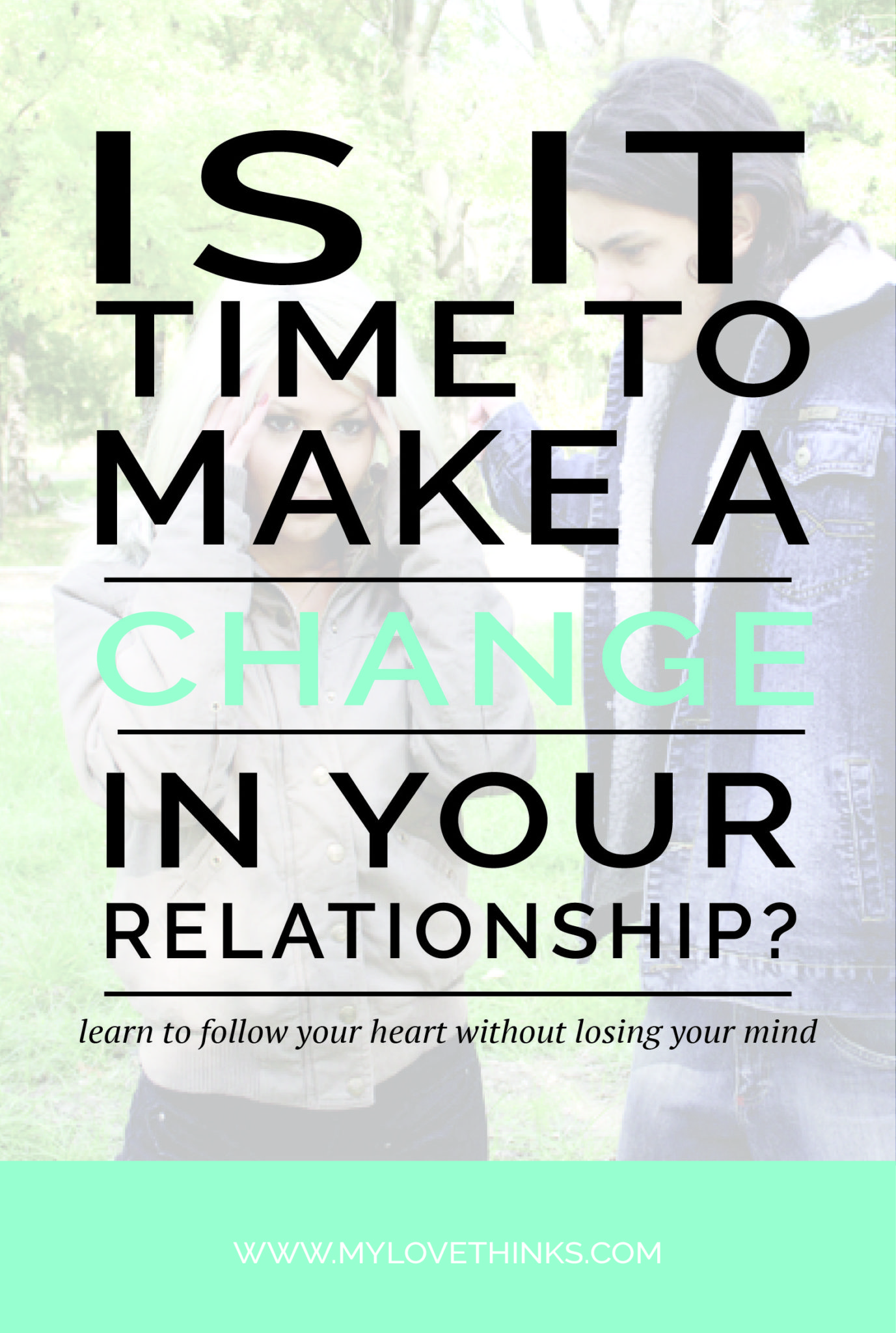 Is it time to make a change in your relationship?